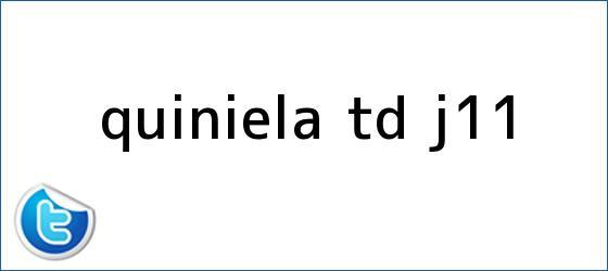 trinos de Quiniela TD J-<b>11</b>