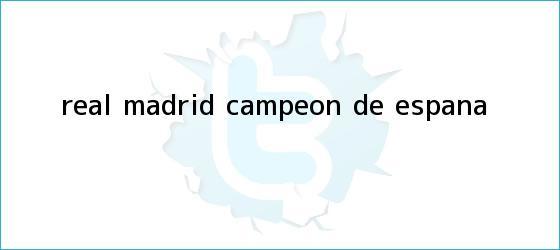 trinos de <b>Real Madrid campeón</b> de España