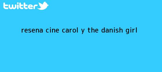 trinos de Reseña Cine: ?Carol? y ?<b>The Danish Girl</b>?