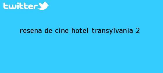trinos de Reseña de cine: <b>Hotel Transylvania 2</b>