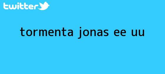trinos de <b>Tormenta Jonas</b> EE UU