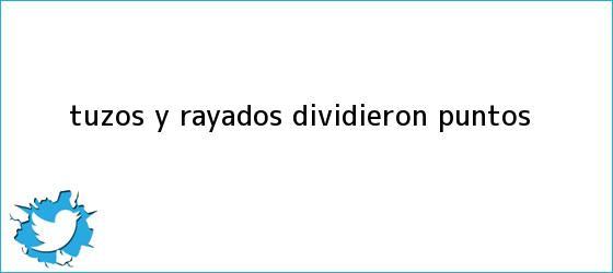 trinos de Tuzos y <b>Rayados</b> dividieron puntos
