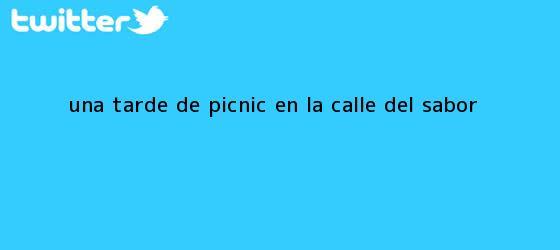 trinos de Una tarde de picnic en <b>la Calle</b> del Sabor