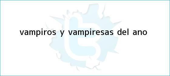 trinos de <b>Vampiros</b> y vampiresas del año