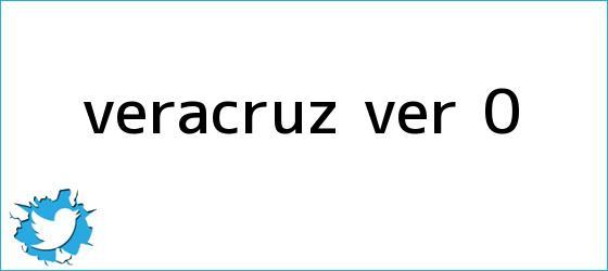trinos de <b>Veracruz</b> VER 0