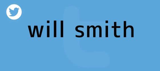 trinos de <b>Will Smith</b>