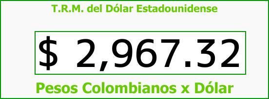 T.R.M. del Dólar para hoy Jueves 17 de Agosto de 2017