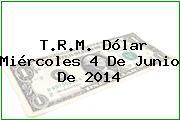 TRM Dólar Colombia, Miércoles 4 de Junio de 2014