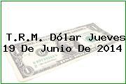 TRM Dólar Colombia, Jueves 19 de Junio de 2014