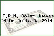 TRM Dólar Colombia, Jueves 24 de Julio de 2014