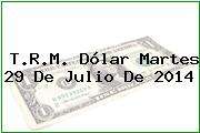 TRM Dólar Colombia, Martes 29 de Julio de 2014