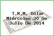TRM Dólar Colombia, Miércoles 30 de Julio de 2014