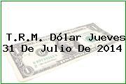 TRM Dólar Colombia, Jueves 31 de Julio de 2014