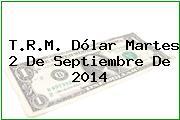 TRM Dólar Colombia, Martes 2 de Septiembre de 2014