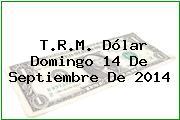 TRM Dólar Colombia, Domingo 14 de Septiembre de 2014