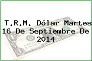 TRM Dólar Colombia, Martes 16 de Septiembre de 2014