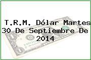 TRM Dólar Colombia, Martes 30 de Septiembre de 2014