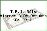 TRM Dólar Colombia, Viernes 3 de Octubre de 2014