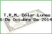TRM Dólar Colombia, Lunes 6 de Octubre de 2014