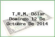TRM Dólar Colombia, Domingo 12 de Octubre de 2014