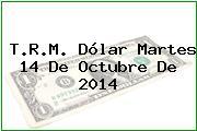 TRM Dólar Colombia, Martes 14 de Octubre de 2014