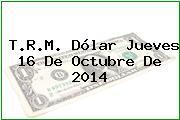 TRM Dólar Colombia, Jueves 16 de Octubre de 2014