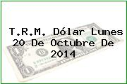 TRM Dólar Colombia, Lunes 20 de Octubre de 2014