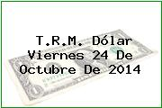 TRM Dólar Colombia, Viernes 24 de Octubre de 2014