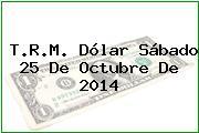 TRM Dólar Colombia, Sábado 25 de Octubre de 2014