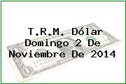 TRM Dólar Colombia, Domingo 2 de Noviembre de 2014
