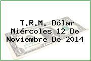 TRM Dólar Colombia, Miércoles 12 de Noviembre de 2014