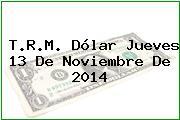TRM Dólar Colombia, Jueves 13 de Noviembre de 2014