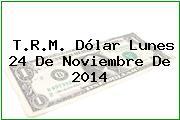 TRM Dólar Colombia, Lunes 24 de Noviembre de 2014