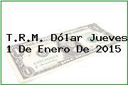 TRM Dólar Colombia, Jueves 1 de Enero de 2015