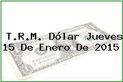 TRM Dólar Colombia, Jueves 15 de Enero de 2015