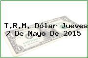 TRM Dólar Colombia, Jueves 7 de Mayo de 2015