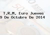 TRM Euro Colombia, Jueves 9 de Octubre de 2014