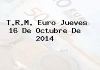 TRM Euro Colombia, Jueves 16 de Octubre de 2014