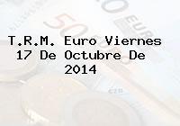 TRM Euro Colombia, Viernes 17 de Octubre de 2014