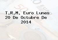 TRM Euro Colombia, Lunes 20 de Octubre de 2014