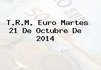 TRM Euro Colombia, Martes 21 de Octubre de 2014