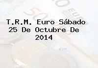TRM Euro Colombia, Sábado 25 de Octubre de 2014