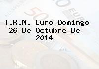 TRM Euro Colombia, Domingo 26 de Octubre de 2014