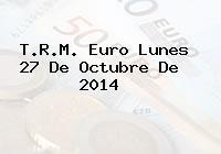 TRM Euro Colombia, Lunes 27 de Octubre de 2014