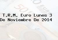 TRM Euro Colombia, Lunes 3 de Noviembre de 2014