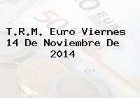 TRM Euro Colombia, Viernes 14 de Noviembre de 2014