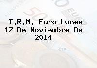 TRM Euro Colombia, Lunes 17 de Noviembre de 2014