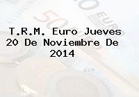TRM Euro Colombia, Jueves 20 de Noviembre de 2014