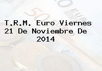 TRM Euro Colombia, Viernes 21 de Noviembre de 2014