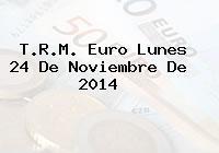 TRM Euro Colombia, Lunes 24 de Noviembre de 2014